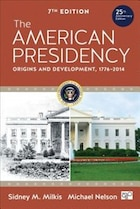 The American Presidency: Origins And Development 1776-2014