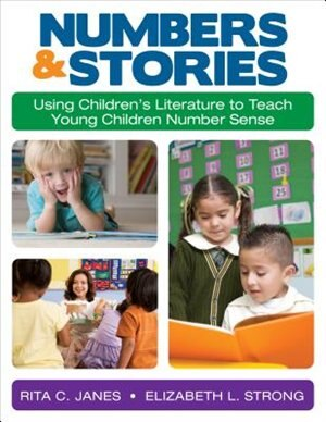 Numbers And Stories: Using Children's Literature To Teach Young Children Number Sense by Rita C. Janes