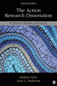 The Action Research Dissertation: A Guide For Students And Faculty