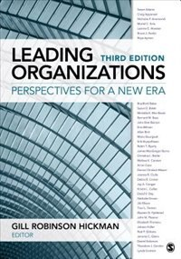 Leading Organizations: Perspectives For A New Era by Gill R. (robinson) Hickman