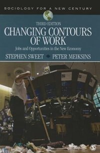 Changing Contours Of Work: Jobs And Opportunities In The New Economy by Stephen A. Sweet