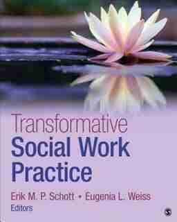 Transformative Social Work Practice by Erik M.p. Schott