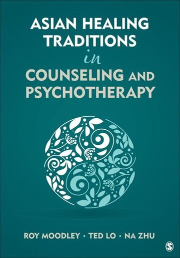 Asian Healing Traditions In Counseling And Psychotherapy by Roy Moodley Roy Moodley