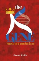 Book The K-gene: Principles For Attaining Your Destiny by Breon Wells