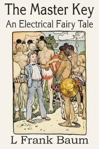 The Master Key, An Electrical Fairy Tale by L. Frank Baum