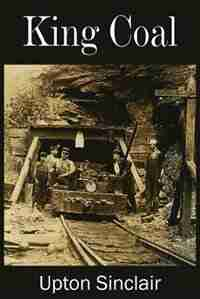 King Coal by Upton Sinclair