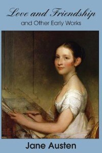 Book Love and Friendship and Other Early Works by Jane Austen