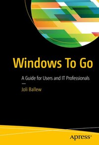 Windows To Go: A Guide For Users And It Professionals