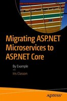 Migrating Asp.net Microservices To Asp.net Core: By Example