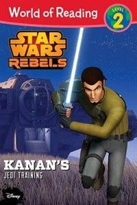 World Of Reading Star Wars Rebels Kanan's Jedi Training: Level 2 by Disney Book Group