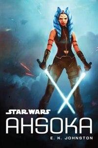 Book Star Wars Ahsoka by E. K. Johnston