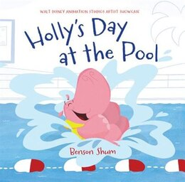Book Holly's Day At The Pool: Walt Disney Animation Studios Artist Showcase by Benson Shum