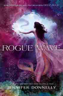 Waterfire Saga, Book Two Rogue Wave (waterfire Saga, Book Two) by Jennifer Donnelly