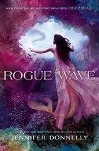 Waterfire Saga, Book Two Rogue Wave