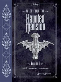 Book Tales From The Haunted Mansion: Volume I: The Fearsome Foursome by Amicus Arcane