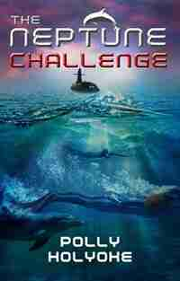 The Neptune Challenge by Polly Holyoke