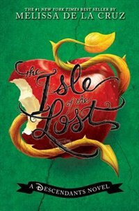 Book The Isle Of The Lost: A Descendants Novel by Melissa De la Cruz