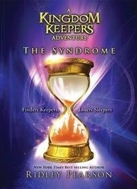 A Kingdom Keepers Adventure The Syndrome: A Kingdom Keepers Adventure by Ridley Pearson