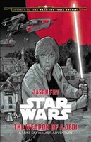 Journey To Star Wars: The Force Awakens The Weapon Of A Jedi: A Luke Skywalker Adventure