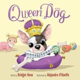 Book Queen Dog by Bridget Heos