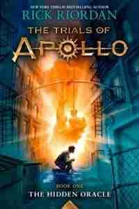 Trials Of Apollo, The Book One The Hidden Oracle (trials Of Apollo, The Book One) by Rick Riordan