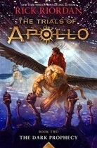 Book The Trials Of Apollo Book Two The Dark Prophecy by Rick Riordan