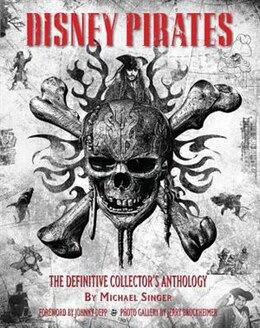 Book Disney Pirates: The Definitive Collector?s Anthology: Ninety Years Of Pirates In Disney Feature… by Michael Singer