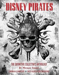 Disney Pirates: The Definitive Collector?s Anthology: Ninety Years Of Pirates In Disney Feature…