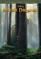 Book Pete's Dragon Junior Novel: With 8 Pages Of Photos From The Movie! by Disney Book Group