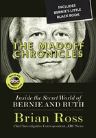 The Madoff Chronicles (inside The Secret World Of Bernie And Ruth)