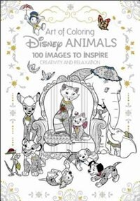 Art Of Coloring: Disney Animals: 100 Images To Inspire Creativity And Relaxation de Catherine Disney Book Group