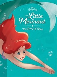 The Little Mermaid: The Story Of Ariel: The Story Of Ariel by Disney Book Group