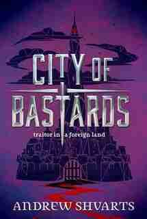 City Of Bastards by Andrew Shvarts