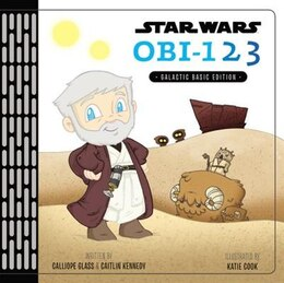 Book Star Wars Obi-123: A Book Of Numbers by Calliope Glass