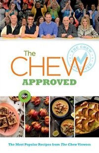 Book The Chew Approved: The Most Popular Recipes From The Chew Viewers by The Chew