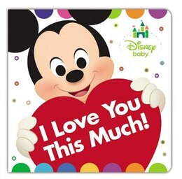 Book Disney Baby I Love You This Much! by Disney Book Group