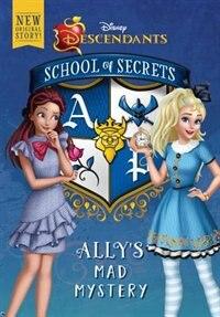 School Of Secrets: Ally's Mad Mystery (disney Descendants)