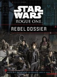 Book Star Wars Rogue One Rebel Dossier by Jason Fry