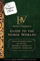 For Magnus Chase: Hotel Valhalla Guide To The Norse Worlds (an Official Rick Riordan Companion Book…