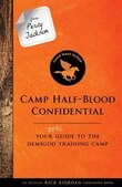 From Percy Jackson: Camp Half-blood Confidential (an Official Rick Riordan Companion Book): Your Real Guide To The Demigod Training Camp
