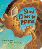 Stay Close To Mama