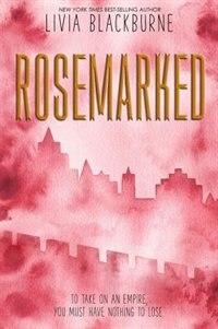 Rosemarked (a Rosemarked Novel, Book 1) by Livia Blackburne