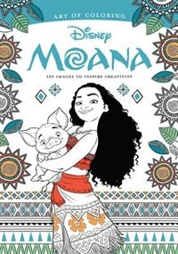 Book Art Of Coloring: Moana: 100 Images To Inspire Creativity by Dbg