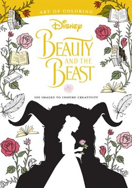 Book Art Of Coloring: Beauty And The Beast: 100 Images To Inspire Creativity by Disney Book Group