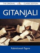 Gitanjali - The Original Classic Edition