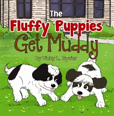 Fluffy Puppies Get Muddy by Vicky L L. Govier