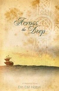 Across the Deep by Erin E M E.M. Hatton