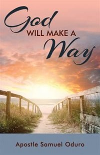 God Will Make A Way Book By Samuel Oduro Paperback