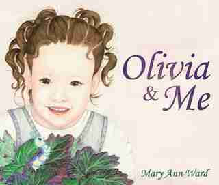 Olivia And Me by Mary Ann Ward