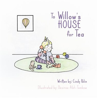 To Willow's House for Tea by Cindy Palin